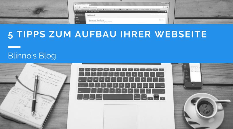 5 Tipps zum Aufbau Ihrer Webseite