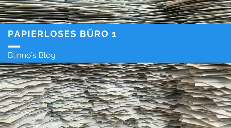 Papierloses Büro 1: In 4 Schritten zur Digitalisierung